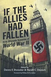 If the Allies Had Fallen: Sixty Alternate…