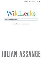 When Google Met WikiLeaks de Julian Assange