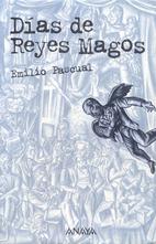 Dias de reyes magos by Emilio Pascual