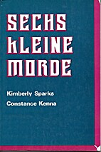 Sechs Kleine Morde by Kimberly Sparks