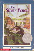 The Silver Pencil by Alice Dalgliesh