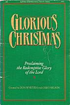 Glorious Christmas: Proclaiming the…
