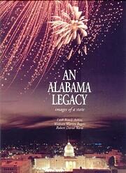 An Alabama Legacy: Images of a State de Leah…