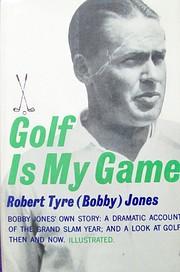 Golf Is My Game von Robert T Jones Jr