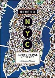 You Are Here: NYC: Mapping the Soul of the…