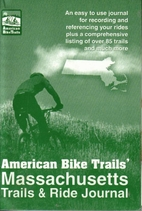 Massachusetts Trails & Ride Journal by Ray…