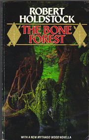 The Bone Forest von Robert Holdstock