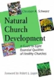 Natural Church Development: A Guide to Eight…