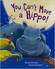 You Can't Move a Hippo – tekijä: Michael…