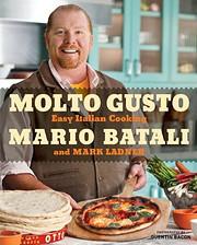 Molto Gusto: Easy Italian Cooking –…