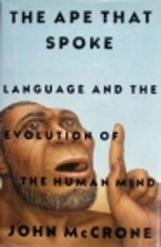 The Ape That Spoke (Language and the…