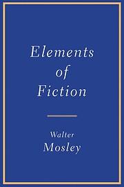 Elements of Fiction af Walter Mosley