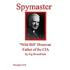 Spymaster: Wild Bill Donovan, Father of…