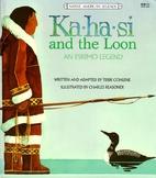 Ka∙ha∙si and the Loon: An Eskimo Legend…