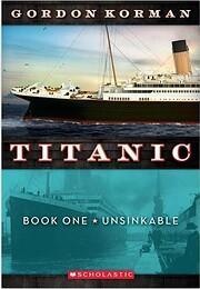 Unsinkable (Titanic, No. 1) – tekijä:…
