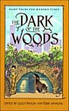 The Dark of the Woods by Ellen Datlow