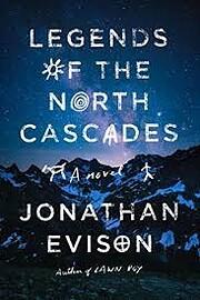 Legends of the North Cascades af Jonathan…
