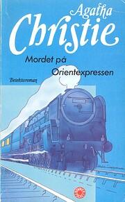 Mordet på Orientexpressen by Agatha…
