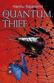 The Quantum Thief de Hannu Rajaniemi