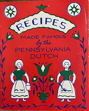 Recipes Made Famous By Pennsylvania Dutch