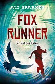Fox Runner - Der Ruf des Falken: Band 2 de…