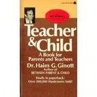 Teacher and Child: A Book for Parents and…
