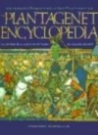Plantagenet Encyclopedia: An Alphabetic…