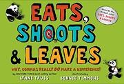 Eats, Shoots & Leaves: Why, Commas Really Do…
