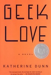 Geek Love: A Novel – tekijä: Katherine…