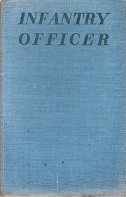 INFANTRY OFFICER : A PERSONAL RECORD. de…