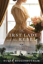 The First Lady and the Rebel: A Novel por…