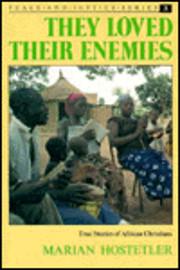 They Loved Their Enemies: True Stories of…