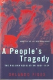 A People's Tragedy: The Russian Revolution:…