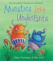 Monsters Love Underpants – tekijä: Claire…