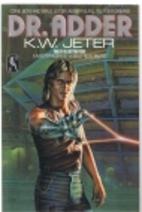 Dr. Adder by K. W. Jeter