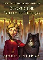 Beyond The Valley Of Thorns por Patrick…