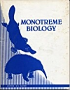 Monotreme Biology. by Michael L. Augee