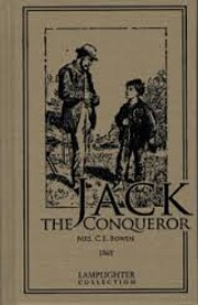 Jack the Conqueror, or Difficulties Overcome…