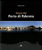 Storia del Porto di Palermo by Renato…