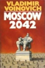 Moscow 2042 – tekijä: Vladimir Voĭnovich