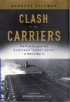 Clash of the Carriers: The True Story of the…