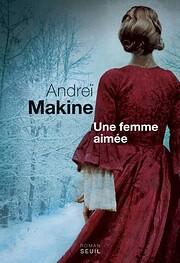 Une femme aimée de Andreï Makine