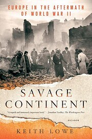 Savage Continent: Europe in the Aftermath of…