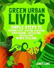 Green urban living : simple steps to growing…
