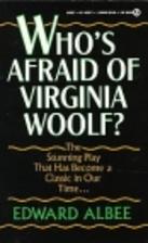 Who's Afraid of Virginia Woolf? by Edward…