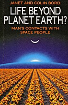 Life Beyond Planet Earth?: Man's Contacts…