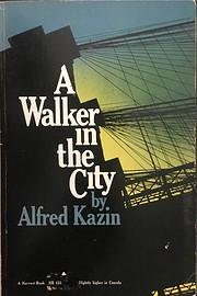 A Walker in the City de Alfred Kazin