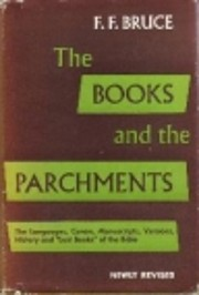 The Books and the Parchments: How We Got Our…