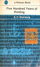 500 Years of Printing by S. H. Steinberg
