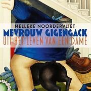 Mevrouw Gigengack: uit het leven van een…